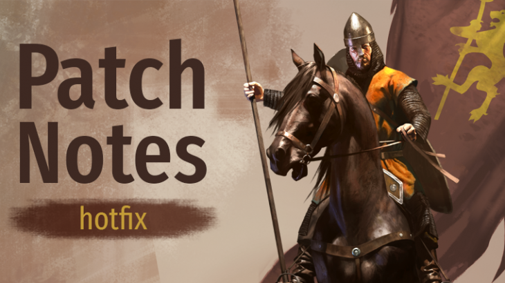 Mount & Blade II : Bannerlord Release Day Hotfix