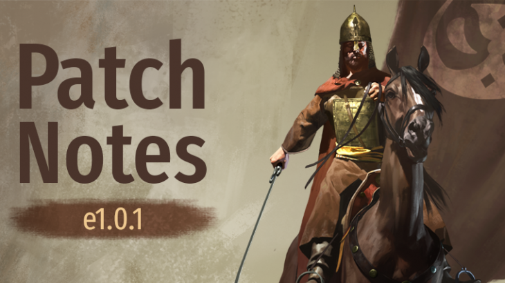 Mount & Blade II : Bannerlord Patch Notes e1.0.1