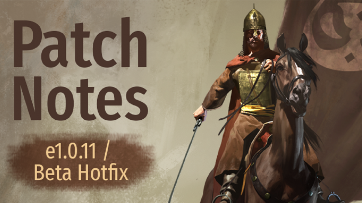 Mount & Blade II : Bannerlord Patch Notes e1.1.011