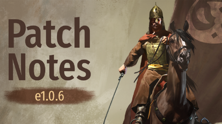 Mount & Blade II : Bannerlord Patch Notes e1.0.6