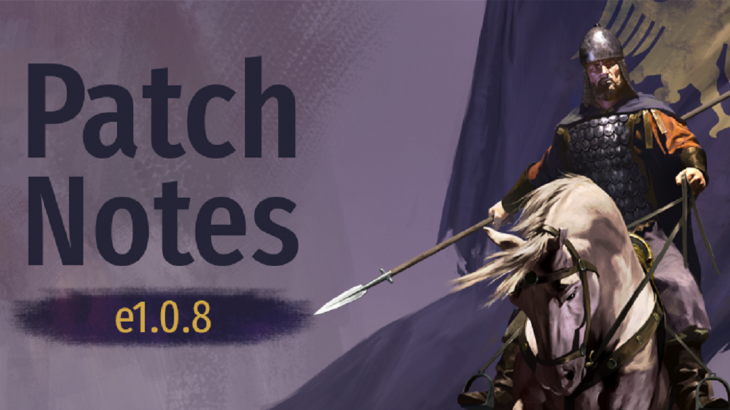 Mount & Blade II : Bannerlord Patch Notes e1.0.8